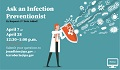 Ask an Infection Preventionist - April 7, 2020 at 12:30 to 1 p.m.